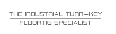 THE INDUSTRIAL TURN-KEY FLOORING SPECIALIST